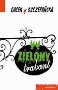 Zielony trabant - Katarzyna Gacek, Agnieszka Szczepańska - ebook