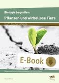Biologie begreifen: Pflanzen und wirbellose Tiere - Gundula Kronen - E-Book