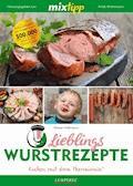 MIXtipp Lieblings-Wurstrezepte - Rainer Hellmann - E-Book