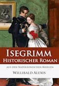 Isegrimm - Historischer Roman aus den Napoleonischen Kriegen - Willibald Alexis - E-Book