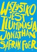 Wszystko jest iluminacją - Jonathan Safran Foer - ebook + audiobook