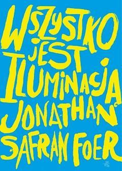 Wszystko jest iluminacją - Jonathan Safran Foer - ebook