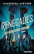 Renegades - Gefährlicher Freund - Marissa Meyer - E-Book