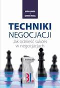 Techniki negocjacji. Jak odnieść sukces w negocjacjach. Wydanie 5 - Bjorn Lunden, Lennart Rosell - ebook