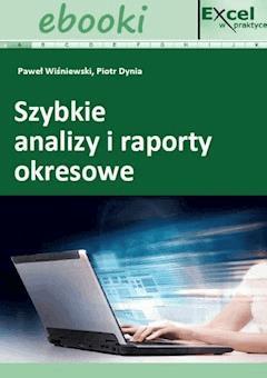 Szybkie analizy i raporty okresowe w Excelu - Piotr Dynia - ebook