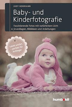 Baby- und Kinderfotografie - Judy Hohmann - E-Book