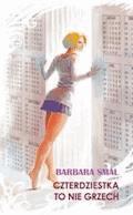 Czterdziestka to nie grzech - Barbara Smal - ebook