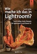 Wie mache ich das in Lightroom? - Scott Kelby - E-Book