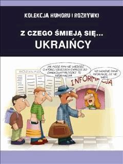 Z czego śmieją się...Ukraincy. - Filmpress - ebook