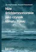 Niże śródziemnomorskie jako czynnik klimatu Polski - Jan Degirmendžić, Krzysztof Kożuchowski - ebook