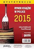 Rynek książki w Polsce 2015. Dystrybucja - Łukasz Gołębiewski, Paweł Waszczyk - ebook