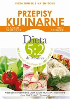 Przepisy kulinarne. Dieta 5:2 dr. Mosleya - Mimi Spencer, dr Sarah Schenker, wstęp Michael Mosley - ebook