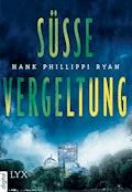 Süße Vergeltung - Hank Phillippi Ryan - E-Book