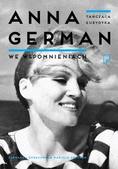 Tańcząca Eurydyka. Anna German we wspomnieniach - Mariola Pryzwan - ebook