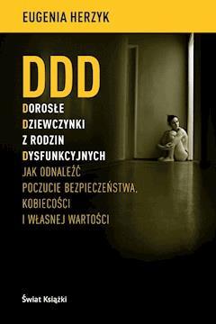 DDD Dorosłe Dziewczynki z rodzin Dysfunkcyjnych - Eugenia Herzyk - ebook
