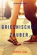Griechischer Zauber (Die Liebe auf Reisen—Buch 5) - Sophie Love - E-Book