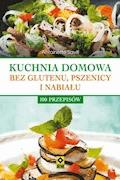 Kuchnia domowa bez glutenu, pszenicy i nabiału - Antoinette Savill - ebook