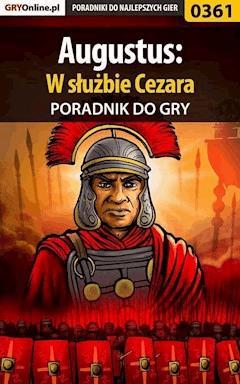 """Augustus: W służbie Cezara - poradnik do gry - Michał """"Wolfen"""" Basta - ebook"""