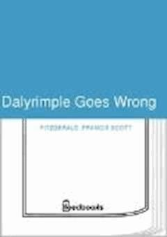 Dalyrimple Goes Wrong - Francis Scott Fitzgerald - ebook