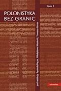 Polonistyka bez granic. Tom 1 i 2 - prof. dr hab. Ryszard Nycz, Tomasz Kunz - ebook