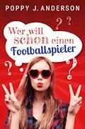 Wer will schon einen Footballspieler? - Poppy J. Anderson - E-Book
