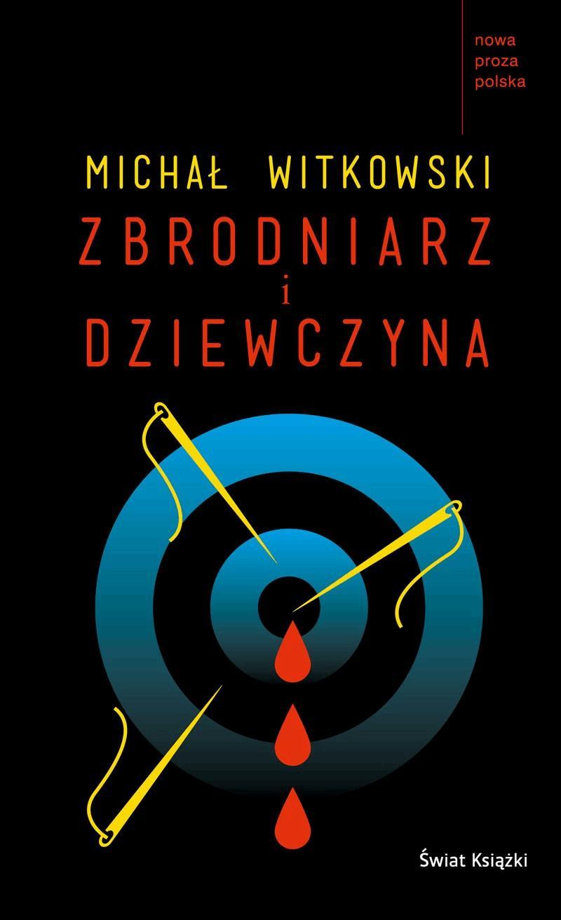 Zbrodniarz i dziewczyna - Tylko w Legimi możesz przeczytać ten tytuł przez 7 dni za darmo. - Michał Witkowski