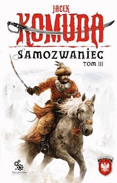 Samozwaniec, tom 3 - Jacek Komuda - ebook