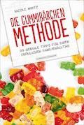 Die Gummibärchen-Methode - Nicole Wirtz - E-Book