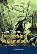 Der Archipel in Flammen - Jules Verne - E-Book