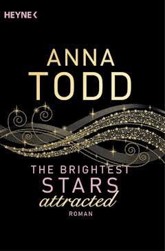 The Brightest Stars - attracted - Anna Todd - E-Book