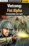 "Vietcong: Fist Alpha - poradnik do gry - Jacek ""Stranger"" Hałas - ebook"