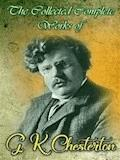 The Collected Complete Works of G. K. Chesterton - G. K. Chesterton - ebook