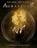 Das Erbe der Macht - Band 1: Aurafeuer (Urban Fantasy) - Andreas Suchanek - E-Book