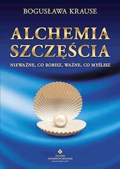 Alchemia szczęścia - Bogusława Krause - ebook