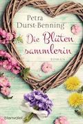 Die Blütensammlerin - Petra Durst-Benning - E-Book