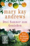 Drei Sommer zum Genießen - Mary Kay Andrews - E-Book