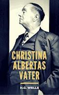 Christina Albertas Vater - H.G. Wells - E-Book