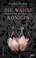Königreich der Schatten: Die wahre Königin - Sophie Jordan - E-Book