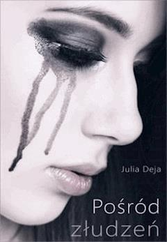 Pośród złudzeń - Julia Deja - ebook