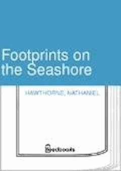 Footprints on the Seashore - Nathaniel Hawthorne - ebook