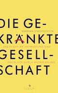 Die gekränkte Gesellschaft - Barbara Strohschein - E-Book