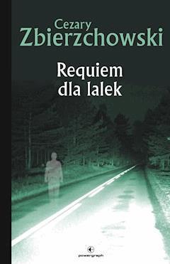 Requiem dla lalek - Cezary Zbierzchowski - ebook