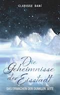 Die Geheimnisse der Eisstadt - Clarisse Dani - E-Book