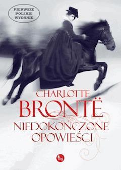 Niedokończone opowieści - Charlotte Bronte - ebook