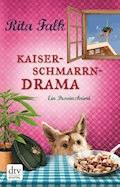 Kaiserschmarrndrama - Rita Falk - E-Book