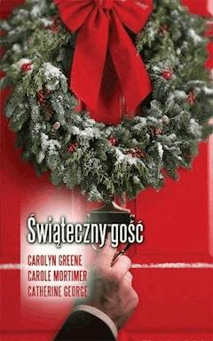 Świąteczny gość - Carolyn Greene, Carole Mortimer, Catherine George - ebook