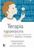 Terapia logopedyczna dzieci z zaburzeniami słuchu i mowy  - Grażyna Gunia - ebook