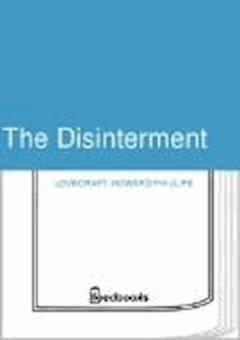 The Disinterment - Howard Phillips Lovecraft - ebook