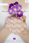 Glaub an die Liebe, Fiona - Anne McAllister - E-Book