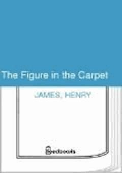 The Figure in the Carpet - Henry James - ebook